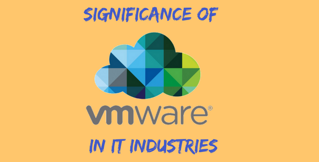Significance of VMware in IT Industries